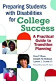 Preparing Students with Disabilities for College Success: A Practical Guide for Transition