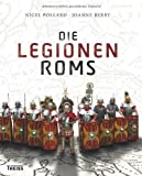 Die Legionen Roms - Nigel Pollard, Joanne Berry