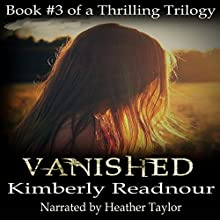Vanished: The Mystical Encounter Series, Book 3 | Livre audio Auteur(s) : Kimberly Readnour Narrateur(s) : Heather Taylor