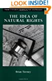 The Idea of Natural Rights: Studies on Natural Rights, Natural Law, and Church Law 1150  1625 (Emory University Studies in Law and Religion)