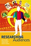 Researching Audiences: A Practical Gu...