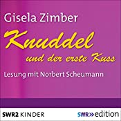 Knuddel und der erste Kuss | Gisela Zimber