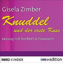 Knuddel und der erste Kuss Hörbuch von Gisela Zimber Gesprochen von: Norbert Scheumann