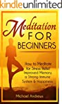 Meditation For Beginners: How to Medi...