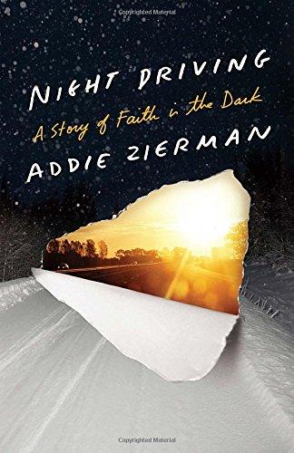 Night Driving by Addie Zierman ~ a memoir
