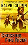 Crossing Fire River (0451227654) by Cotton, Ralph