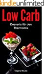 Low Carb: Desserts f�r den Thermomix:...