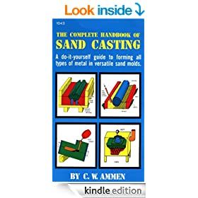 The Complete Handbook of Sand Casting