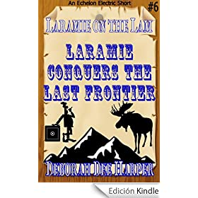Laramie Conquers the Last Frontier (Laramie on the Lam)