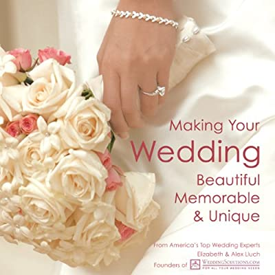 Making Your Wedding Beautiful Memorable and Unique