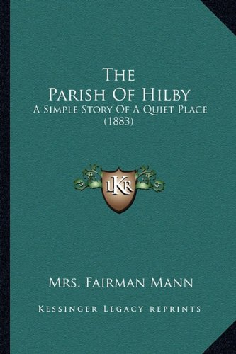The Parish of Hilby: A Simple Story of a Quiet Place (1883)