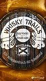 Whisky Trails - Ein Reisehandbuch für Schottland