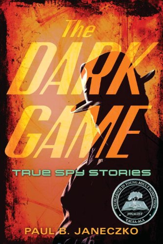 The Dark Game: True Spy Stories from Invisible Ink to CIA Moles (Invisible Force United compare prices)