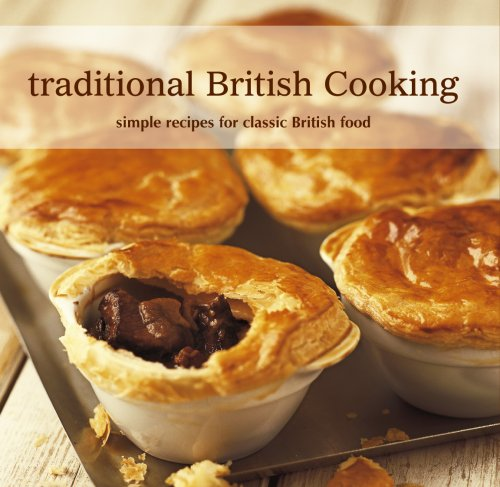Traditional British Cooking Simple Recipes For Classic British Food