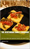 The Vegetarian Family Cookbook: Fast easy vegan and vegetarian food for the whole family