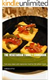 The Vegetarian Family Cookbook: Fast easy vegan and vegetarian food for the whole family (English Edition)