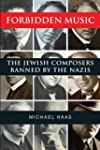 Forbidden Music: The Jewish Composers...