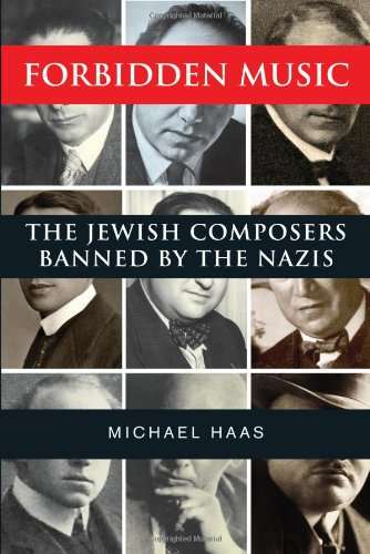 Forbidden Music: The Jewish Composers Banned by the Nazis