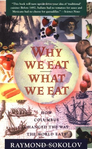 Why We Eat What We Eat: How Columbus Changed the Way the...