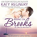 Bidding on Brooks: The Winslow Brothers #1: The Blueberry Lane Series -The Winslow Brothers Audiobook by Katy Regnery Narrated by Lauren Sweet