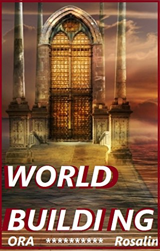 WORLD BUILDING to the Extreme: Learn How to Build Your Fictional World, How Much of My World Do I Build?, Sins of Worldbuilding: World Building 101 (Fiction Writers United) PDF