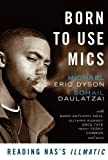 Born to Use Mics: Reading Nass Illmatic