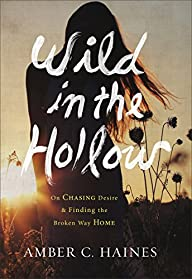 Wild in the Hollow: On Chasing Desire…