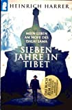 Sieben Jahre in Tibet - Mein Leben am Hofe des Dalai Lama (Seven Years in Tibet - My Life in the Court of the Dalai Lama) (3548230954) by Harrer, Heinrich