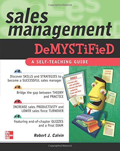 Sales Management Demystified: A Self-teaching Guide