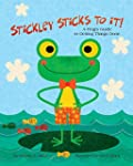 Stickley Sticks to It!: A Frog's Guid...