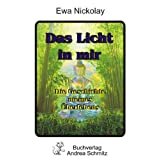 """Das Licht in mir: Die Geschichte meines �berlebensvon """"Ewa Nickolay"""""""