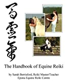 The Handbook of Equine Reiki: Animal Reiki for Horses