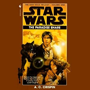 Star Wars: The Han Solo Trilogy: The Paradise Snare | [A. C. Crispin]