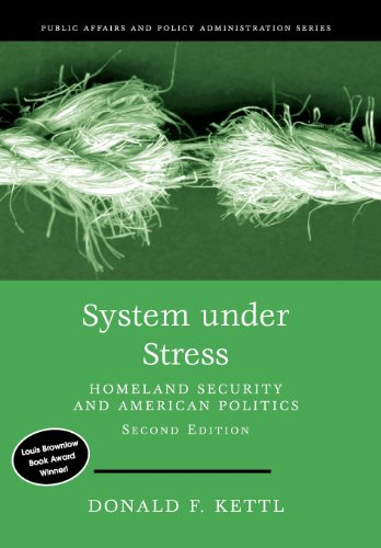 System Under Stress: Homeland Security and American Politics, 2nd Edition (Public Affairs and Policy Administration Series)