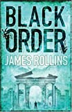 James Rollins Black Order: A Sigma Force novel