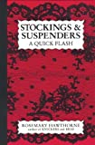 img - for Stockings & Suspenders - A Quick Flash by Rosemary Hawthorne (1993-10-01) book / textbook / text book