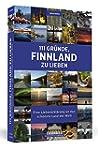 111 Gründe, Finnland zu lieben: Eine...