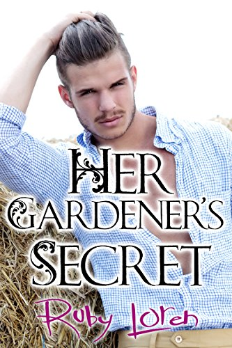 Romance: Her Gardener's Secret (Love's Landscape Romance Series Book 1) - Ruby Loren