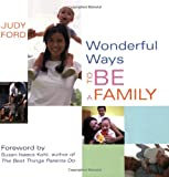 img - for Wonderful Ways to Be a Family book / textbook / text book