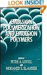 Emulsion Polymerization and Emulsion...