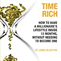 Time Rich: Escape the 9-to-5 (       UNABRIDGED) by Jamie McIntyre Narrated by Jamie Nesvold