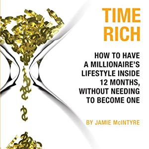 Time Rich: Escape the 9-to-5 | [Jamie McIntyre]