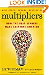 Multipliers: How the Best Leaders Mak...