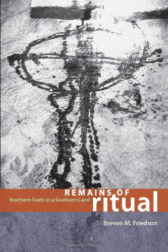 Remains of Ritual: Northern Gods in a Southern Land...