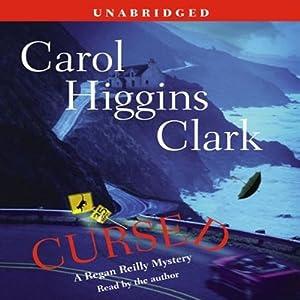 Cursed: A Reagan Reilly Mystery | [Carol Higgins Clark]