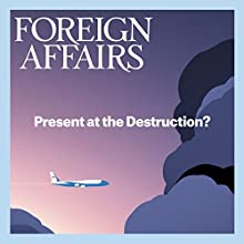 May/June 2017 Périodique Auteur(s) :  Foreign Affairs Narrateur(s) : Kevin Stillwell