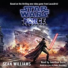 Star Wars: The Force Unleashed (       ABRIDGED) by Sean Williams Narrated by Jonathan Davis