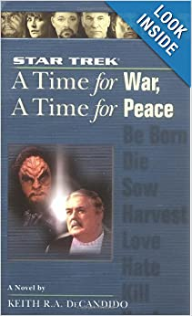 Star Trek: A Time for War, A Time for Peace (Star Trek)(Star Trek The Next Generation)(Star Trek Deep Space... by Keith R. A. Decandido