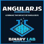 AngularJS Handbook: Learning the Basics of Angular Programming |  Binary Lab,David Maxwell