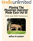 Playing The Mountain Dulcimer Made Easy Vol III